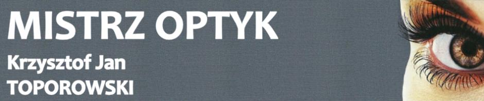 Optyk Lublin- Krzysztof Jan Toporowski